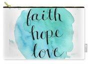 Faith, Hope, Love Carry-all Pouch