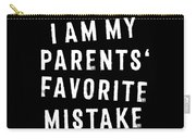Favorite Child My Parents Favorite Mistake Grunge Carry-all Pouch