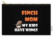 Finch Mom My Kidds Have Wings Carry-all Pouch