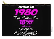 Funny Happy Birthday Shirts For Girls Born In 1980 Carry-all Pouch