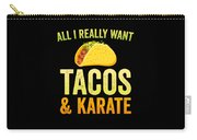 Funny Karate Design All I Want Taco Karate Light Carry-all Pouch