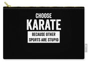 Funny Karate Design Choose Karate Because White Light Carry-all Pouch