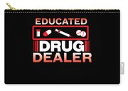 Funny Nurse Educated Drug Dealer Medicine Gift Carry-all Pouch