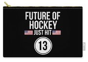 Future Of Ice Hockey Just Hit 13 Teenager Teens Carry-all Pouch