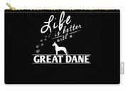 Great Dane Design Life Is Better With A Great Dane Paws Carry-all Pouch