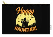 Halloween Shirt Happy Haunting Scary Tee Gift Carry-all Pouch