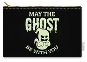 Halloween Shirt May The Ghost Be With You Gift Tee Carry-all Pouch