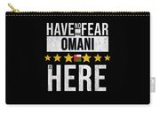 Have No Fear The Omani Is Here Carry-all Pouch