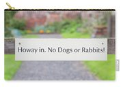 Howay In. No Dogs Or Rabbits - Allotments Carry-all Pouch