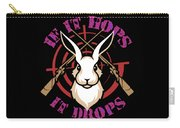 Hunting If It Hops It Drops Funny Rabbit Hunter Gift Idea Carry-all Pouch