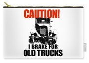 I Brake For Old Trucks Carry-all Pouch by David King