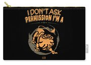 I Dont Ask Permission Leo Zodiac Horoscope Carry-all Pouch