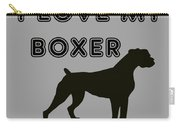 I Love My Boxer Carry-all Pouch