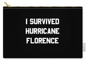 I Survived Hurricane Florence Carry-all Pouch