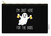 Im Just Here For The Boos Funny Halloween Carry-all Pouch