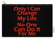 Inspirational Quotes - Life Quotes Carry-all Pouch
