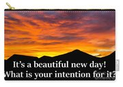 It's A Beautiful Day  What Is Your Intention For It Carry-all Pouch