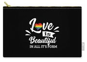 Lgbt Gay Pride Lesbian Love Is Beautiful In All Its Form Carry-all Pouch