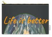 Life Is Better Around The Campfire Carry-all Pouch