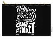 Lost Until Mom Cant Find It Funny Humor From Daughter Or Son Carry-all Pouch