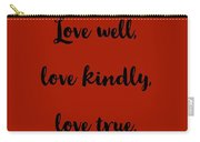 Love Well            Black On Red  Carry-all Pouch by Edward Lee