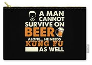Man Cannot Survive On Beer Alone He Needs Kung Fu As Well Carry-all Pouch