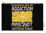 Manchester Terrier Funny Dog Addiction Carry-all Pouch