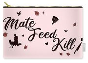 Mate Feed Kill Carry-all Pouch