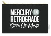 Mercury In Retrograde State Of Mind- Art By Linda Woods Carry-all Pouch