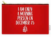 Morning Person Carry-all Pouch by Nancy Ingersoll