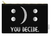 Motivational Smile Or Sad Face Emoticon You Decide Carry-all Pouch