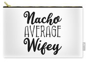Nacho Average Wifey Carry-all Pouch