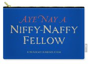 Niffy-naffy Fellow Carry-all Pouch