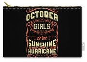 October Girls Are Sunshine Hurricane Birthday Carry-all Pouch