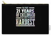 Rainbow Splat First 21 Years Of Childhood Always The Hardest Funny Birthday Gift Idea Carry-all Pouch