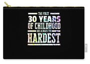 Rainbow Splat First 30 Years Of Childhood Always The Hardest Funny Birthday Gift Idea Carry-all Pouch