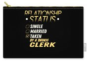 Relationship Status Taken By A Badass Clerk Carry-all Pouch