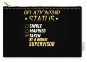 Relationship Status Taken By A Badass Supervisor Carry-all Pouch