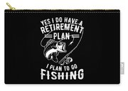 Retire Retirement I Plan Go Fishing Gift Idea Retiree Carry-all Pouch