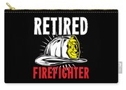 Retirement Retired Fire Fighter Retiree Gift Idea Carry-all Pouch