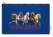 Saddlebred - The Horse America Made Carry-all Pouch