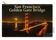 San Francisco Golden Gate Bridge At Night Carry-all Pouch
