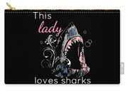 Shark Lover This Lady Loves Sharks Carry-all Pouch