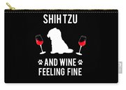 Shih Tzu And Wine Feeling Fine Dog Lover Carry-all Pouch