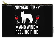 Siberian Husky And Wine Felling Fine Dog Lover Carry-all Pouch