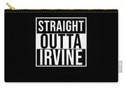 Straight Outta Irvine Carry-all Pouch