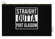 Straight Outta Port Glasgow Carry-all Pouch