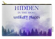 The Greatest Secrets Are Always Hidden In The Most Unlikely Places Carry-all Pouch