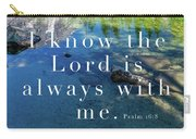 The Lord Is With Me Carry-all Pouch
