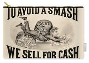 To Avoid A Smash We Sell For Cash, 1828 Carry-all Pouch